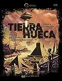 TIERRA HUECA. MADRE DE TODAS LAS CONSPIRACIONES (El Círculo del Misterio)