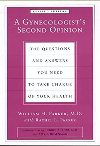 Gynecologist's Second Opinion, A: Amazon co uk: William H  Parker