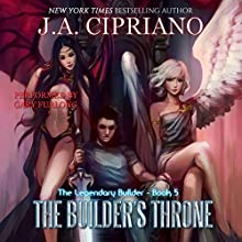 The Builder's Throne: The Legendary Builder, Book 5 Audiobook by J. A. Cipriano Narrated by Gary Furlong