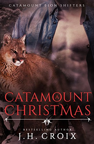 A Catamount Christmas, Paranormal Romance (Catamount Lion Shifters Book 5) by [Croix, J.H.]