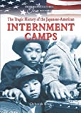 The Tragic History of the Japanese-American Internment Camps, Deborah Kent, 076602797X