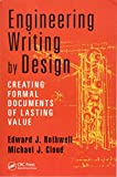 img - for Engineering Writing by Design,Creating Formal Documents of Lasting Value [Paperback] [Jan 01, 2014] ROTHWELL EDWARD J. ET. AL book / textbook / text book