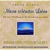 Erfahre Deine früheren Leben: Meine schönsten Leben, 1 Audio-CD