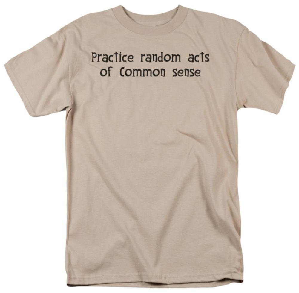 Practice Random Acts Of Common Sense Humorous Adult T Shirt All S