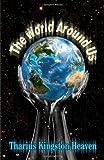 The World Around Us, Tharius Kingston Heaven, 1609116542
