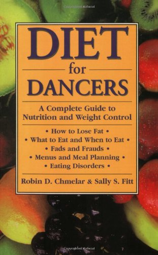 Diet for Dancers: A Complete Guide to Nutrition and Weight Control (Best Diet For Dancers)