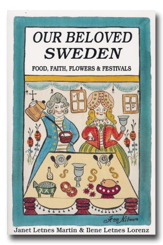 Our Beloved Sweden: Food, Flowers, Festivals & Faith by Janet L. Martin
