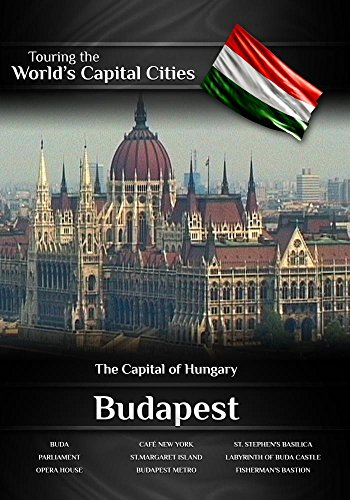 Touring the World's Capital Cities Budapest: The Capital of ()
