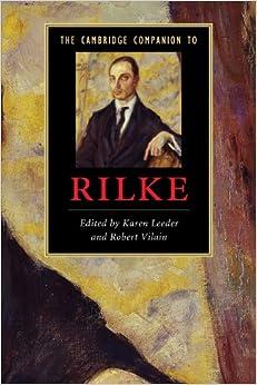 The Cambridge Companion to Rilke (Cambridge Companions to Literature)
