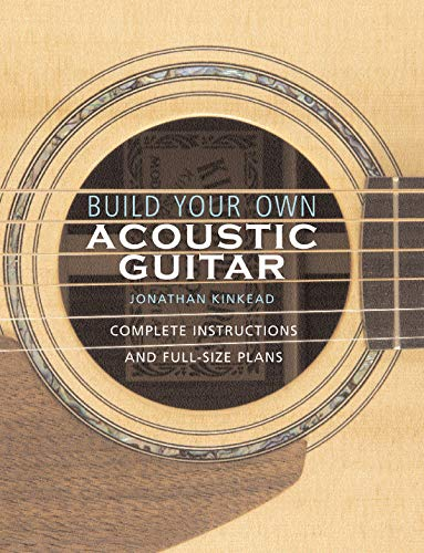 Price comparison product image Build Your Own Acoustic Guitar: Complete Instructions and Full-Size Plans