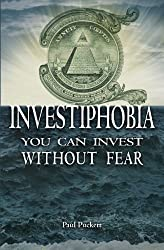 Investiphobia: You Can Invest Without Fear! by Paul E. Puckett Jr. (2009-04-27)