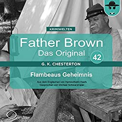 Flambeaus Geheimnis (Father Brown - Das Original 42)