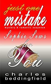 Sophie Sews for You (Just One Mistake Book 1) by [Beddingfield, Charles]