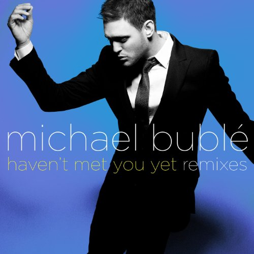 Haven't Met You Yet by Michael Bublé on Amazon Music ... Michael Buble Havent Met You Yet