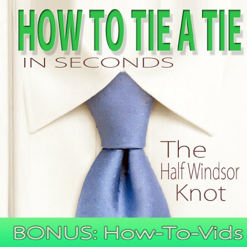 "How To Tie A Tie: In Seconds ""The Half Windsor"""