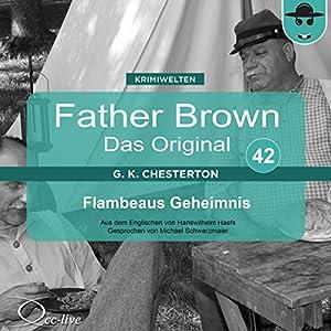 Flambeaus Geheimnis (Father Brown - Das Original 42) Hörbuch