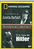 MISTERIOS DE LA HISTORIA I. BUSCANDO A AMELIA EARHART. A LA CAZA DE HITLER.