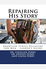Repairing His Story: Abortion Stress Recovery for Men - Leader's Guide Paperback
