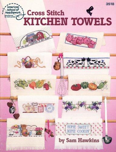 Kitchen Towels By Sam Hawkins Cross Stitch Patterns By Ameri