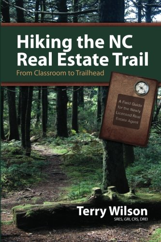 Price comparison product image Hiking the NC Real Estate Trail: From Classroom to Trailhead. A Field Guide for the Newly Licensed Real Estate Agent