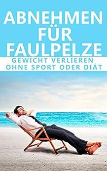 entspannt abnehmen gewicht verlieren ohne sport oder di t