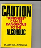 Caution, Abraham J. Twerski, 0131212443