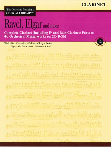 Ravel, Elgar and More - Volume 7: The Orchestra Musician's CD-ROM Library - Clarinet Clarinet Orchestra Musicians Cd Rom