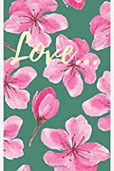 Love...: Beautiful Floral Notebook (Cherry Blossom Collection) Paperback