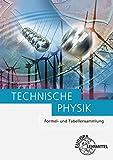 Formel- und Tabellensammlung: Technische Physik