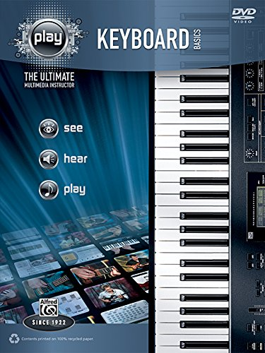Alfred's PLAY Keyboard Basics: The Ultimate Multimedia Instructor (Book & DVD) (Alfred's Play Series) (Keyboard Basics Dvd)