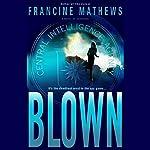 Blown | Francine Mathews