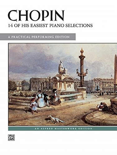 Chopin -- 14 of His Easiest Piano Selections A Practical Performing Edition (Alfred Masterwork Edition) (Tapa Blanda)