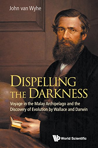 F.r.e.e Dispelling the Darkness: Voyage in the Malay Archipelago and the Discovery of Evolution by Wallace a ZIP