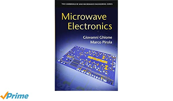 Microwave electronics the cambridge rf and microwave engineering microwave electronics the cambridge rf and microwave engineering series giovanni ghione marco pirola 9781107170278 amazon books fandeluxe Gallery