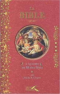 La Bibleà raconter au fil des fêtes par Cécile B. Loupan