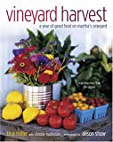 img - for Vineyard Harvest: A Year of Good Food on Martha's Vineyard book / textbook / text book