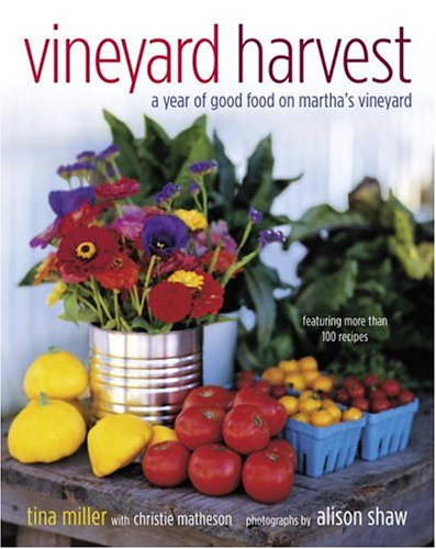 Harvest Vineyard (Vineyard Harvest: A Year of Good Food on Martha's Vineyard)