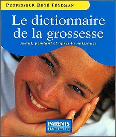 En ligne téléchargement gratuit Le Dictionnaire de la grossesse pdf epub