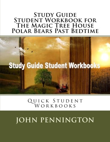 Study Guide Student Workbook for The Magic Tree House Polar Bears Past Bedtime: Quick Student Workbooks