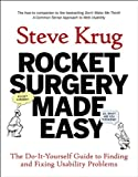 Rocket Surgery Made Easy: The Do-It-Yourself Guide to Finding and Fixing Usability Problems (Voices That Matter)