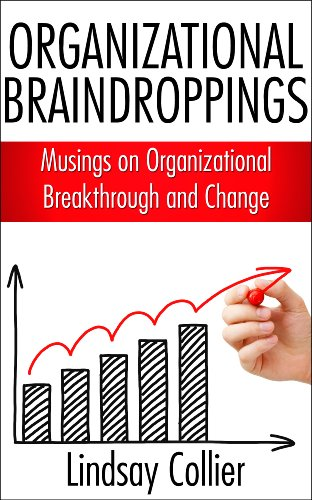 Organizational Braindroppings; Musings on Organizational Change