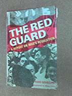 The Red Guard: A report on Mao's…
