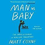 Man vs. Baby | Matt Coyne