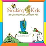 Cooking 4 Kids, Sharlene Graf, 1483619362