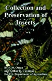 Collection and Preservation of Insects, P. W. Oman and Arthur D. Cushman, 1410108589