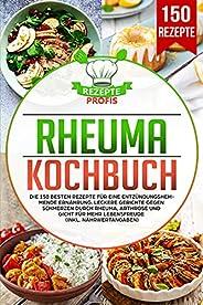 Rheuma Kochbuch: Die 150 besten Rezepte für eine entzündungshemmende Ernährung. Leckere Gerichte gegen Schmerz