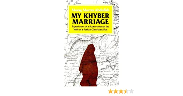 My Khyber Marriage: Experiences of a Scotswoman as the Wife of a