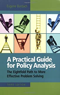 amazon com a practical guide for policy analysis the eightfold rh amazon com practical guide for policy analysis edition 5th practical guide for policy analysis