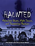 Haunted: Malevolent Ghosts, Night Terrors, and