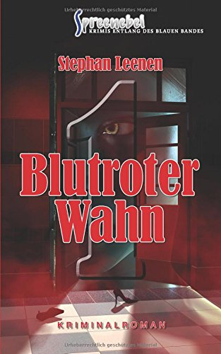 Blutroter Wahn (»Spreenebel« Krimis entlang des Blauen Bandes)